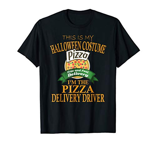 Pizza Delivery Driver Halloween Costume T-shirt My