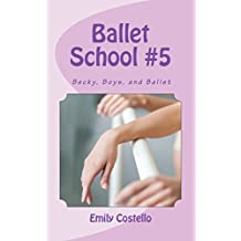 Becky, Boys, and Ballet (Ballet School Book 5)
