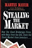 Stealing the Market, Martin Mayer, 0465053629