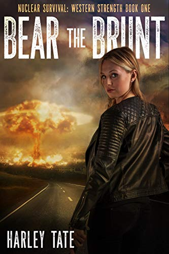 Bear the Brunt (Nuclear Survival: Western Strength Book 1) by [Tate, Harley]