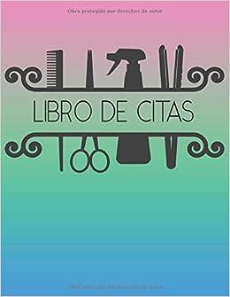 Libro de Citas: Libreta para Apuntar y Agendar Citas para ...