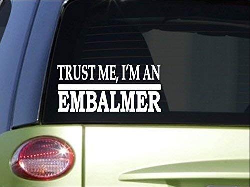 Car Decals and Stickers Trust me EmbalmerH525 8 inch Sticker Decal Funeral Casket Fluid Hearse