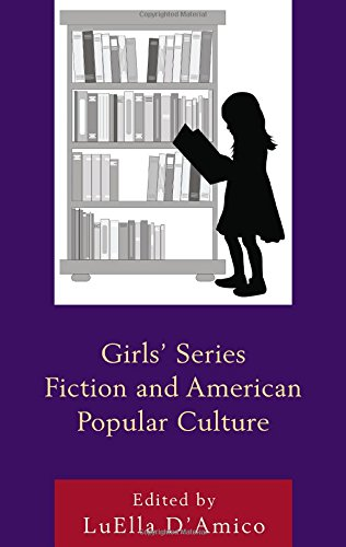 Girls' Series Fiction and American Popular Culture (Children and Youth in Popular Culture)