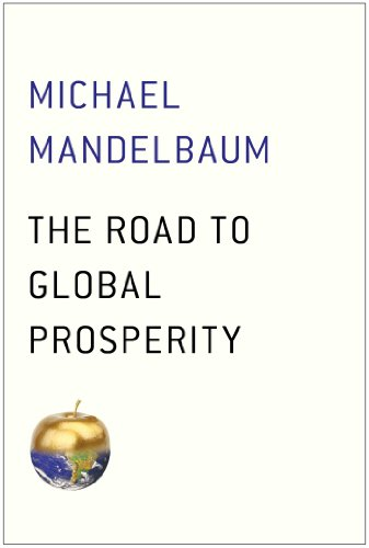 The road to global prosperity kindle edition by michael mandelbaum the road to global prosperity kindle edition by michael mandelbaum politics social sciences kindle ebooks amazon fandeluxe Gallery