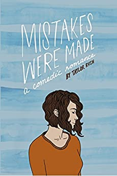 Mistakes Were Made: a comedic romance (Greywater Chronicles Book 1) by [Rush, Taylor]