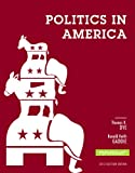 Politics in America, Dye, Thomas R. and Gaddie, Ronald Keith, 0205950108