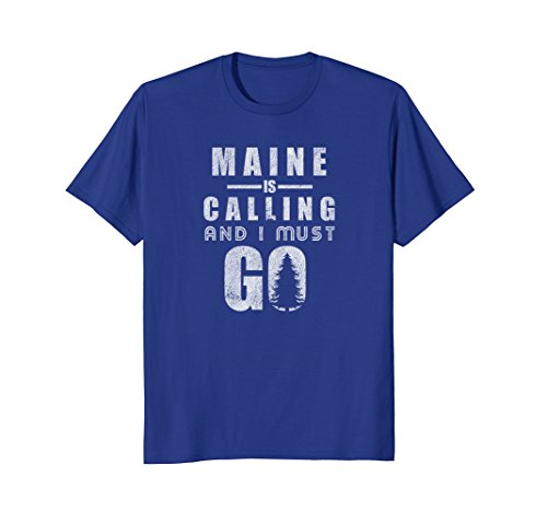 Maine Is Calling And I Must Go T Shirt