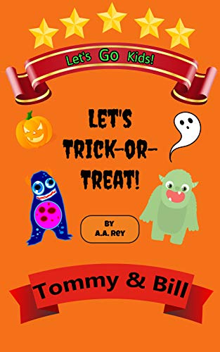 Let's Go Kids: Lets Trick-or-Treat!: A Fun Halloween Adventure Fun (Tommy & Bill Book