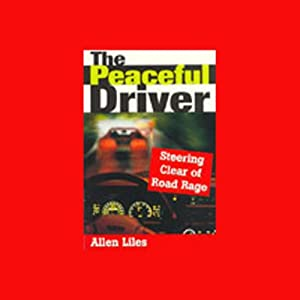 The Peaceful Driver- Steering Clear of Road Rage Audiobook