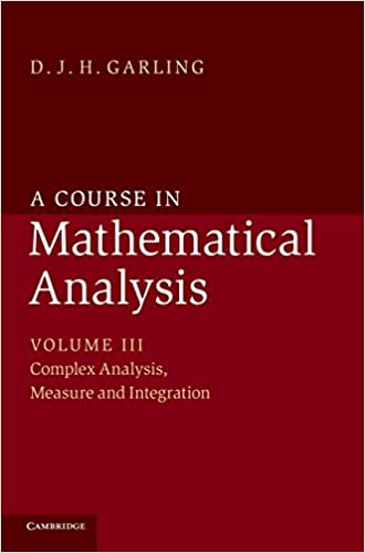 A Course In Mathematical Analysis A Course In Mathematical Analysis 3 Volume Set Volume 3 Garling D J H 0884915617177 Books