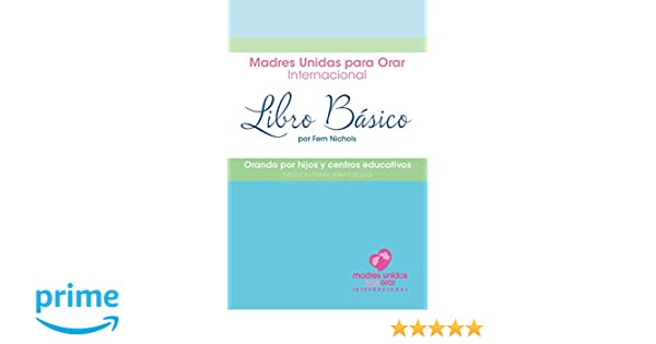 Moms In Prayer / Madres Unidas Para Orar Ministry Booklet (Spanish Edition): Fern Nichols: 9781929477241: Amazon.com: Books
