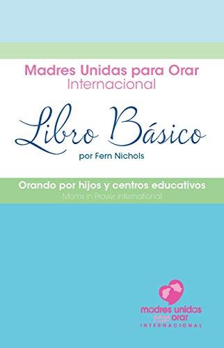 Moms In Prayer / Madres Unidas Para Orar Ministry Booklet (Spanish Edition)