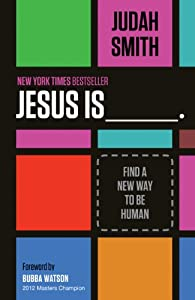 Jesus Is: Find a New Way to Be Human