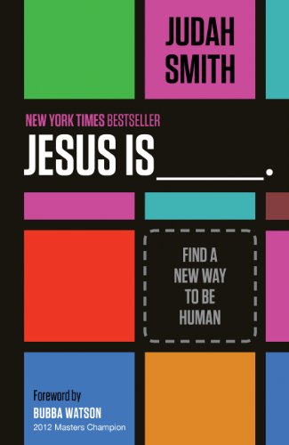 Jesus Is: Find a New Way to Be Human ()