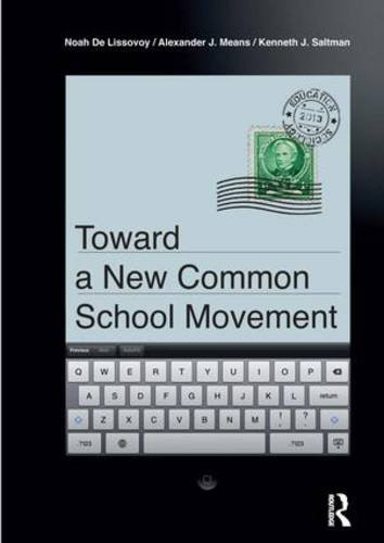 Toward A New Common School Movement (Critical Interventions)