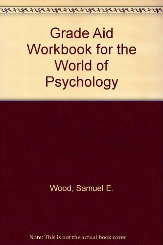 Grade Aid Workbook for The World of Psychology