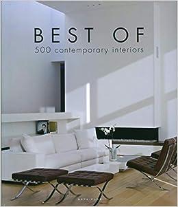 Best Of 500 Contemporary Interiors Beta Plus Pauwels Wim 9789089440921 Amazon Com Books