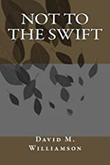 Not to the Swift Paperback