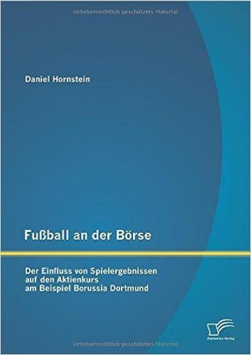 Fußball an der Börse: Der Einfluss von Spielergebnissen auf den Aktienkurs am Beispiel Borussia Dortmund