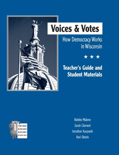 Download Voices and Votes: How Democracy Works in Wisconsin TG (New Badger History) pdf
