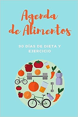 Agenda de Alimentos - 90 días de Dieta y Ejercicio Diarios ...