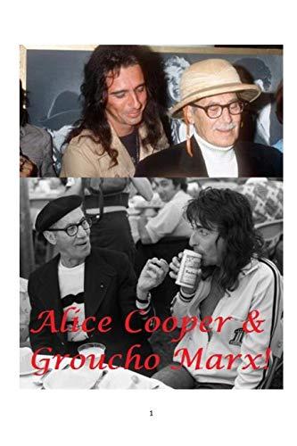 (Alice Cooper and Groucho Marx! )