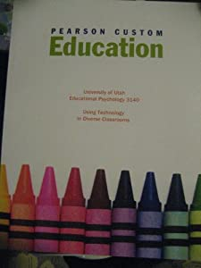 Paperback Pearson Custom Education (University of Utah Educational Psychology 3140, Using Technology in Diverse Classrooms) Book