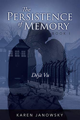 The Persistence of Memory: Déjà Vu by Karen Janowsky
