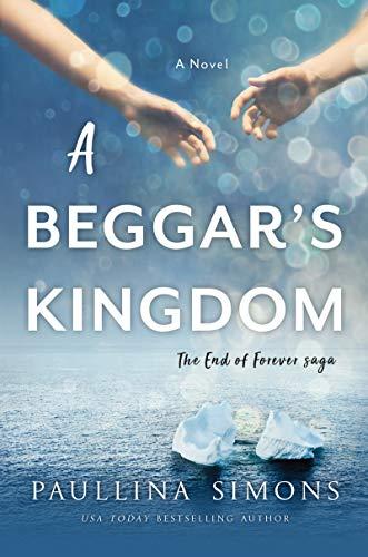 A Beggar's Kingdom: A Novel (End of Forever Saga Book 2)