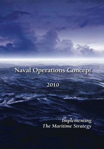 Download Naval Operations Concept 2010: Implementing the Maritime Strategy PDF