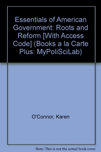 Essentials of American Government: Roots and Reform, 2009 Edition, Unbound (for Books a la Carte Plus) (9th Edition) (Bo