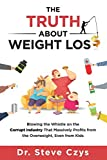 The Truth About Weight Loss: Blowing the Whistle on