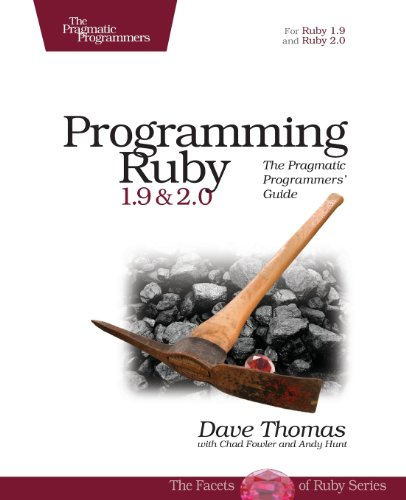 Programming Ruby 1.9 & 2.0: The Pragmatic Programmers' Guide (The Facets of Ruby) by O'Reilly Media