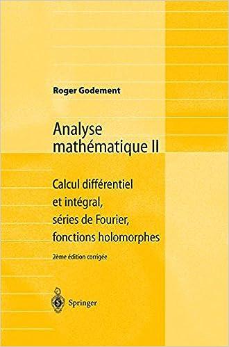 Livre gratuits Analyse mathématique II : Calcul différentiel et intégral, séries de Fourier, fonctions holomorphes pdf, epub ebook