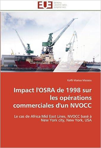 Téléchargement Impact l'OSRA de 1998 sur les opérations commerciales d'un NVOCC: Le cas de Africa Mid East Lines, NVOCC basé à New York city, New York, USA pdf