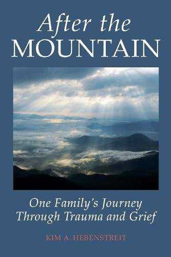 After the Mountain: One Family's Journey Through Trauma and Grief