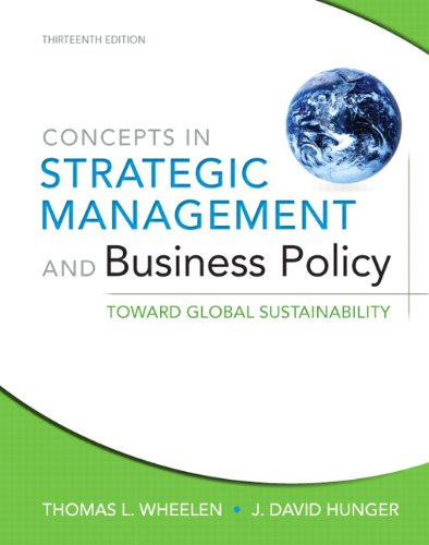 Concepts in Strategic Management and Business Policy: Toward Global Sustainability (13th Edition)