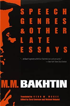 speech genres and other late essays contents Table of contents table of contents for speech genres and other late essays / mm bakhtin may be incomplete or contain other coding.