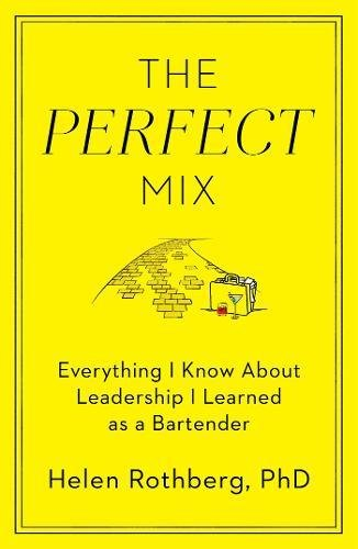 - The Perfect Mix: Everything I Know About Leadership I Learned as a Bartender