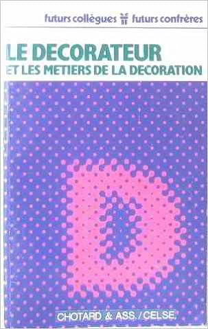 Lire Le Décorateur et les métiers de la décoration (Futurs collègues, futurs confrères) epub pdf
