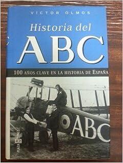 Historia del ABC. 100 años clave en la historia de España: Amazon ...