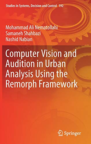 - Computer Vision and Audition in Urban Analysis Using the Remorph Framework (Studies in Systems, Decision and Control)