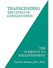 Hawkins, D: Transcending the Levels of Consciousness: The Stairway to Enlightenment