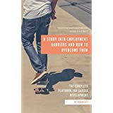 Identifying Employment Barriers in Gen X and Gen Y: A study into Employment barriers and how to overcome them. The complete playbook for Career Development success