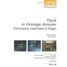 Droit et Chirurgie Dentaire: Prevention,expertises et Litiges