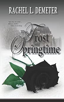 The Frost of Springtime by [Demeter, Rachel L.]