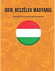 Hungarian Learning Notebook: Learning the Language Vocabulary with Cornell Notebooks - Foreign Language Study Journal - Lined Practice Workbook for Student, Travelers, School with Alphabet, Glossary, Tips, Quotes