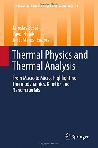 Thermal Physics and Thermal Analysis: From Macro to Micro, Highlighting Thermodynamics, Kinetics and Nanomaterials (Hot Topics in Thermal Analysis and Calorimetry)