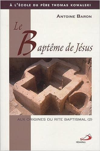 eBooks gratuitement Le baptême de Jésus : Aux origines du rite baptismal PDF ePub MOBI