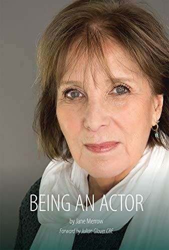 BEING AN ACTOR: A Little Guide Book About Being in the Business by Jane Merrow